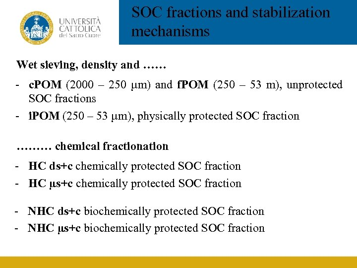 SOC fractions and stabilization mechanisms Wet sieving, density and …… - c. POM (2000