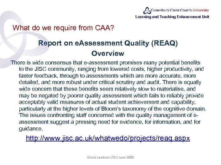 Learning and Teaching Enhancement Unit What do we require from CAA? Report on e.