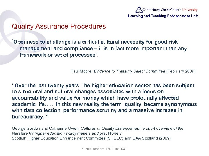 Learning and Teaching Enhancement Unit Quality Assurance Procedures 'Openness to challenge is a critical