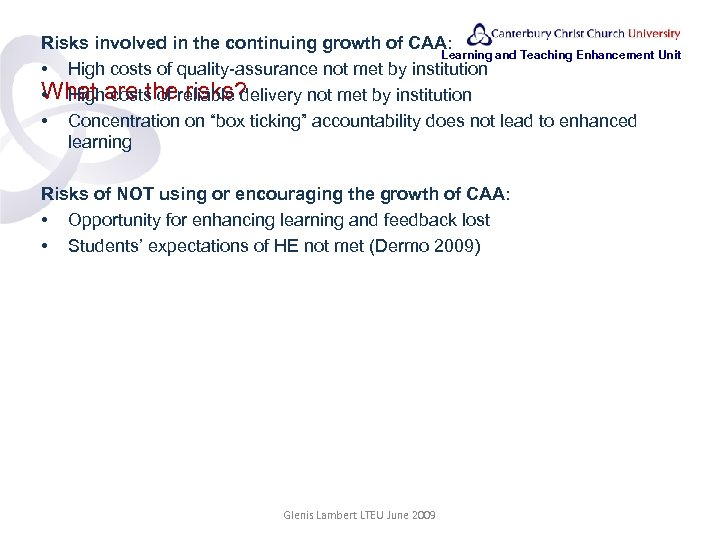 Risks involved in the continuing growth of CAA: Learning and Teaching Enhancement Unit •