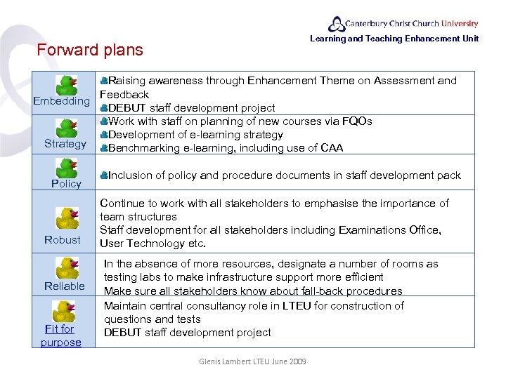 Learning and Teaching Enhancement Unit Forward plans Raising awareness through Enhancement Theme on Assessment