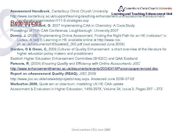 Assessment Handbook, Canterbury Christ Church University Learning and Teaching Enhancement Unit http: //www. canterbury.