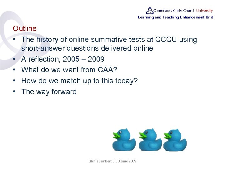 Learning and Teaching Enhancement Unit Outline • The history of online summative tests at