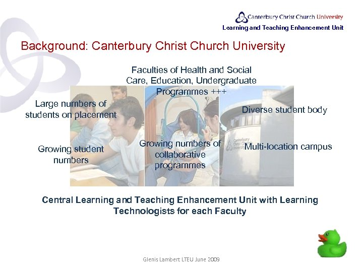Learning and Teaching Enhancement Unit Background: Canterbury Christ Church University Faculties of Health and