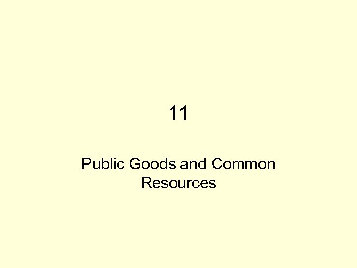11 Public Goods and Common Resources