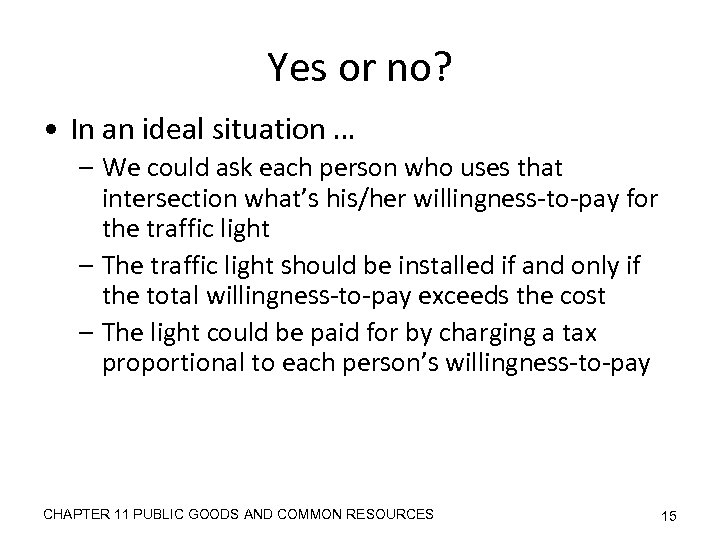 Yes or no? • In an ideal situation … – We could ask each