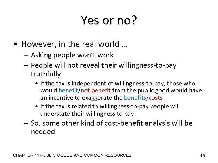 Yes or no? • However, in the real world … – Asking people won't