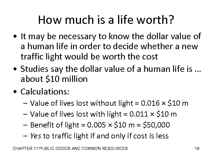 How much is a life worth? • It may be necessary to know the