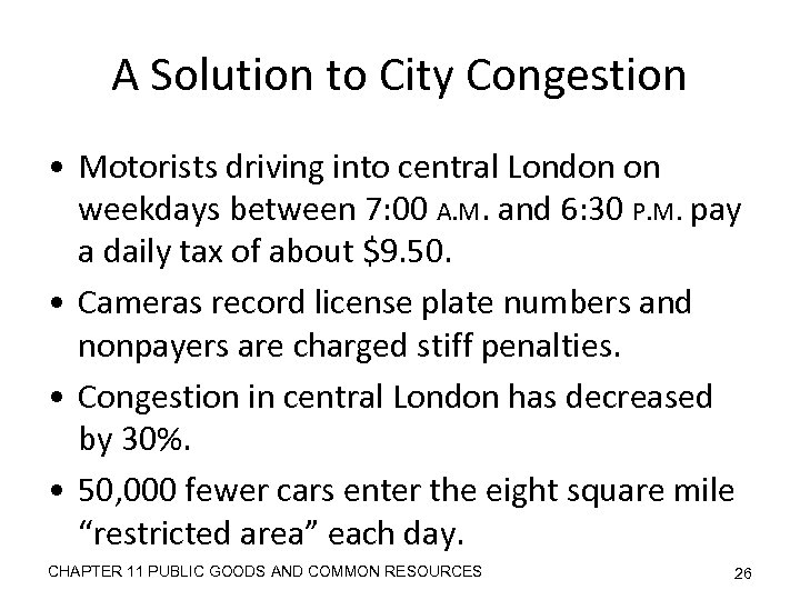 A Solution to City Congestion • Motorists driving into central London on weekdays between