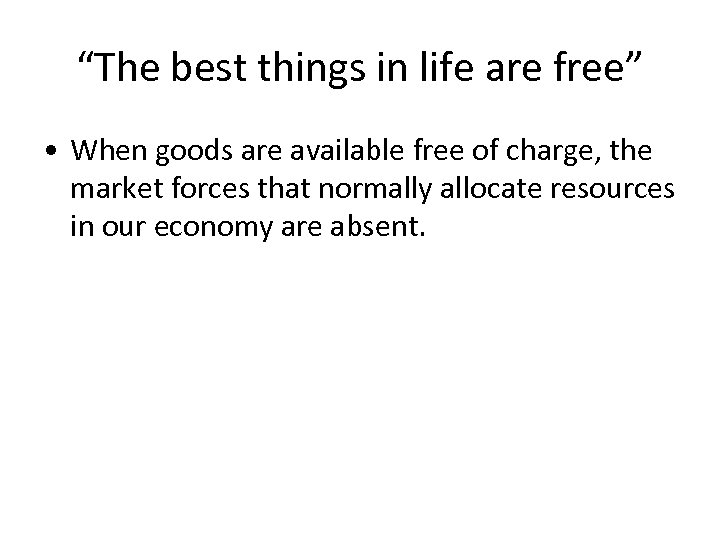 """""""The best things in life are free"""" • When goods are available free of"""