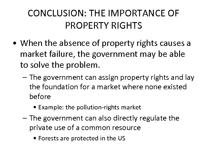 CONCLUSION: THE IMPORTANCE OF PROPERTY RIGHTS • When the absence of property rights causes