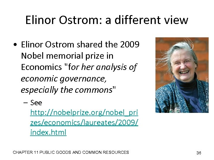 Elinor Ostrom: a different view • Elinor Ostrom shared the 2009 Nobel memorial prize