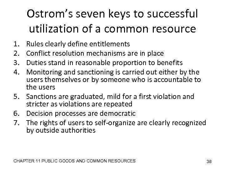 Ostrom's seven keys to successful utilization of a common resource 1. 2. 3. 4.