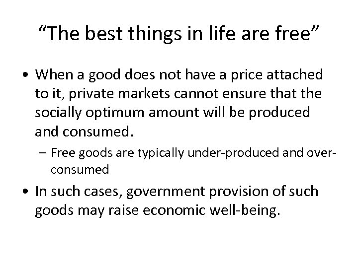 """""""The best things in life are free"""" • When a good does not have"""