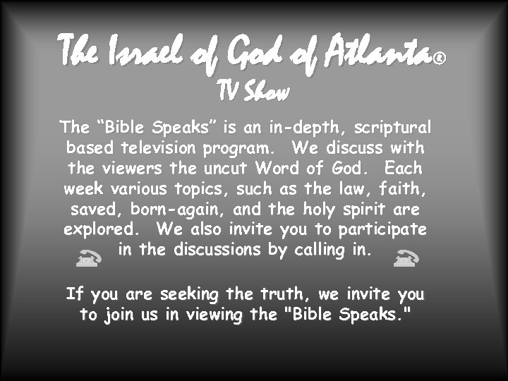 "The Israel of God of Atlanta ® TV Show The ""Bible Speaks"" is an"
