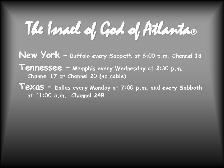 The Israel of God of Atlanta ® New York – Buffalo every Sabbath at