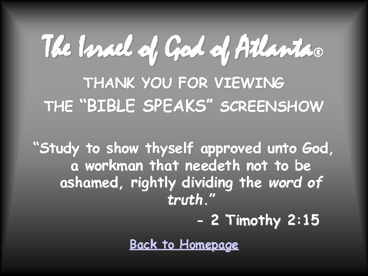 "The Israel of God of Atlanta ® THANK YOU FOR VIEWING THE ""BIBLE SPEAKS"""