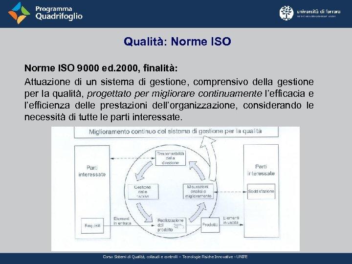 Qualità: Norme ISO 9000 ed. 2000, finalità: Attuazione di un sistema di gestione, comprensivo