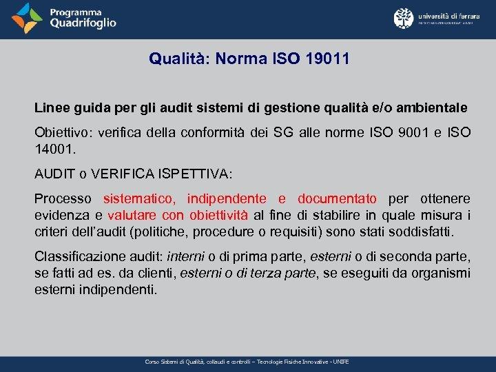 Qualità: Norma ISO 19011 Linee guida per gli audit sistemi di gestione qualità e/o
