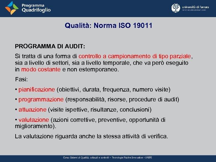 Qualità: Norma ISO 19011 PROGRAMMA DI AUDIT: Si tratta di una forma di controllo