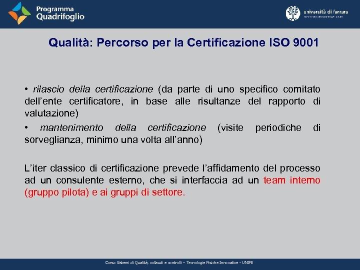 Qualità: Percorso per la Certificazione ISO 9001 • rilascio della certificazione (da parte di