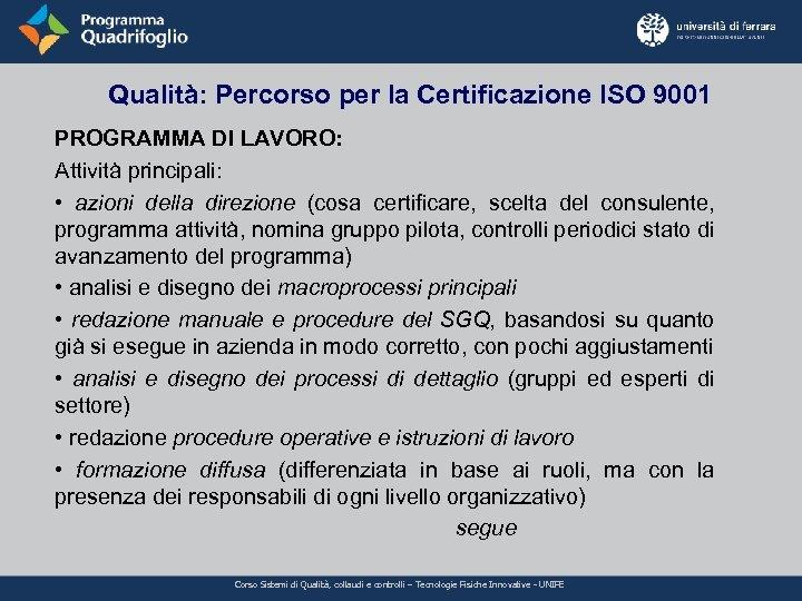 Qualità: Percorso per la Certificazione ISO 9001 PROGRAMMA DI LAVORO: Attività principali: • azioni