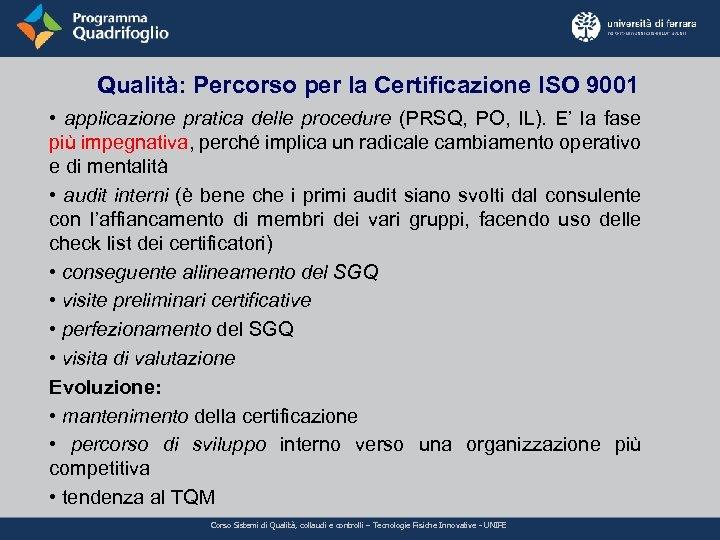 Qualità: Percorso per la Certificazione ISO 9001 • applicazione pratica delle procedure (PRSQ, PO,