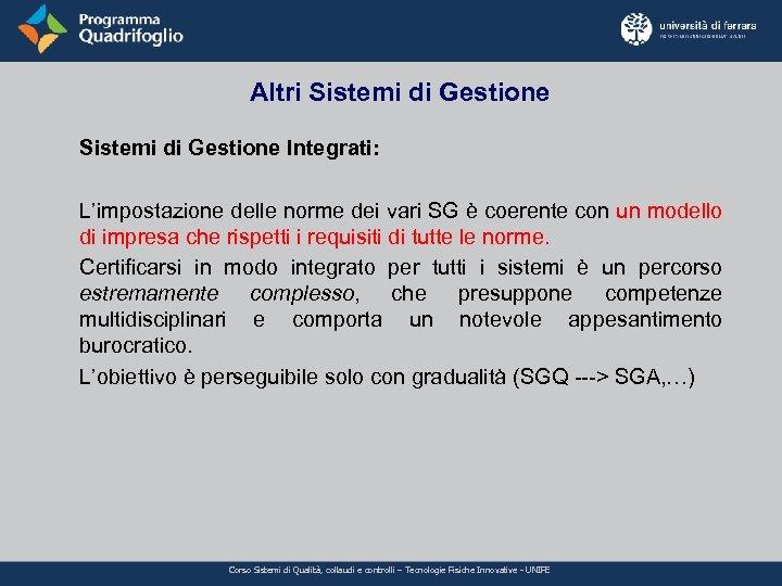 Altri Sistemi di Gestione Integrati: L'impostazione delle norme dei vari SG è coerente con