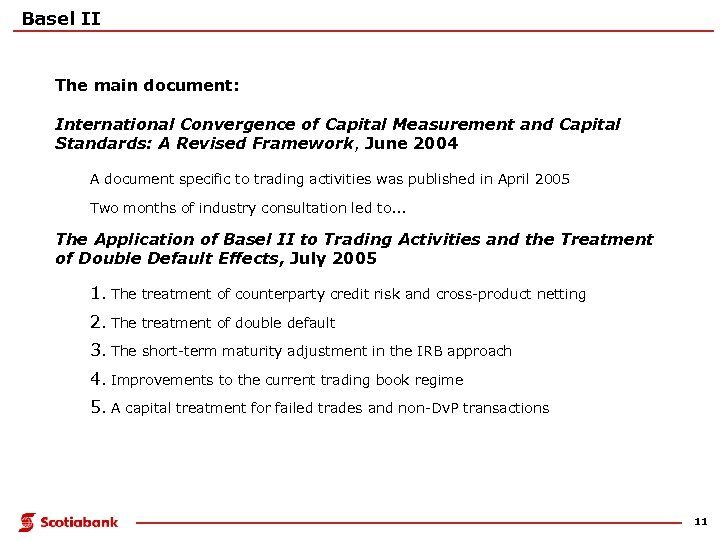 Basel II The main document: International Convergence of Capital Measurement and Capital Standards: A
