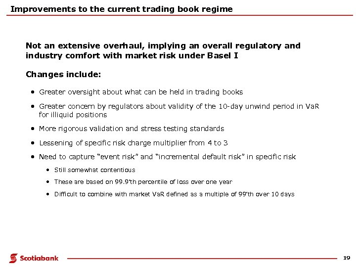 Improvements to the current trading book regime Not an extensive overhaul, implying an overall