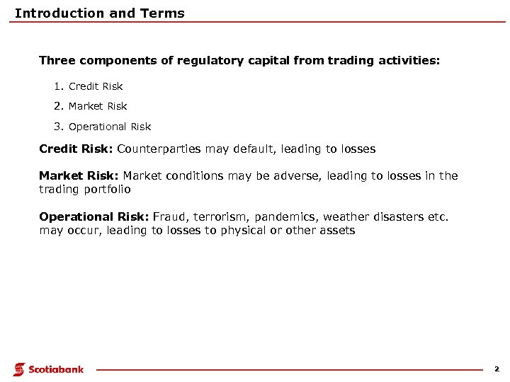Introduction and Terms Three components of regulatory capital from trading activities: 1. Credit Risk