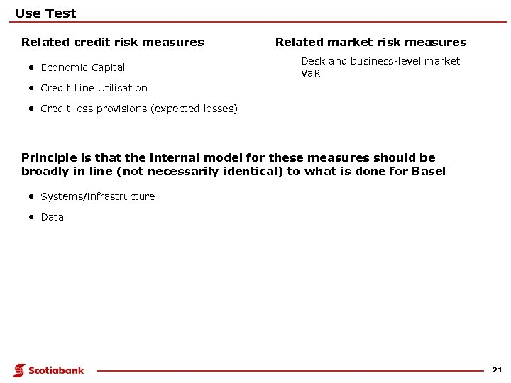 Use Test Related credit risk measures • Economic Capital Related market risk measures Desk
