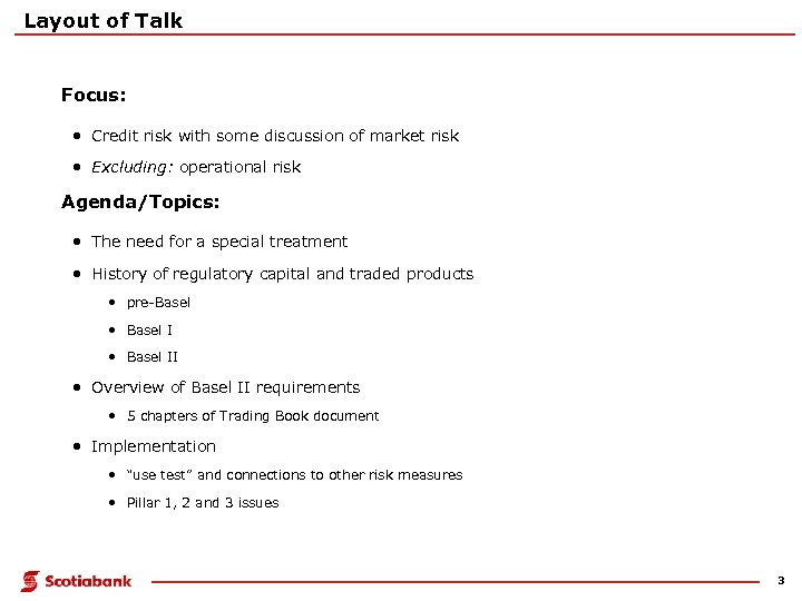 Layout of Talk Focus: • Credit risk with some discussion of market risk •