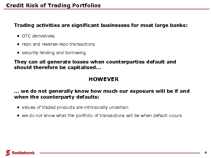 Credit Risk of Trading Portfolios Trading activities are significant businesses for most large banks: