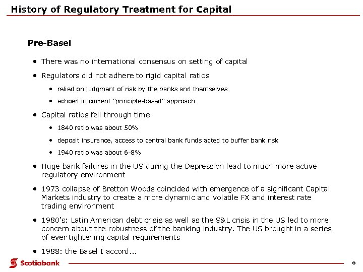 History of Regulatory Treatment for Capital Pre-Basel • There was no international consensus on
