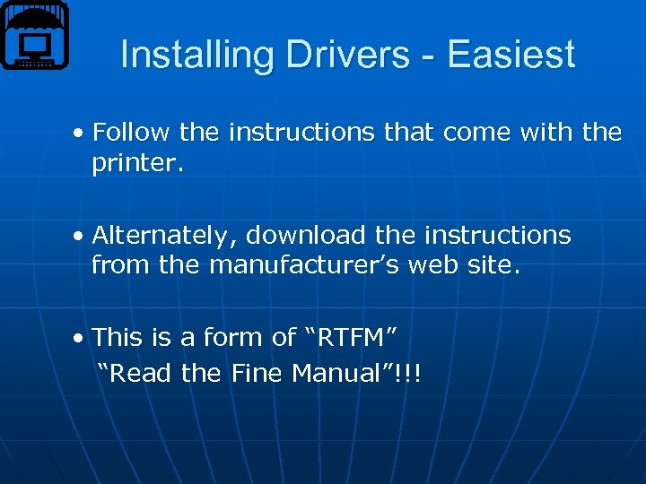 Installing Drivers - Easiest • Follow the instructions that come with the printer. •