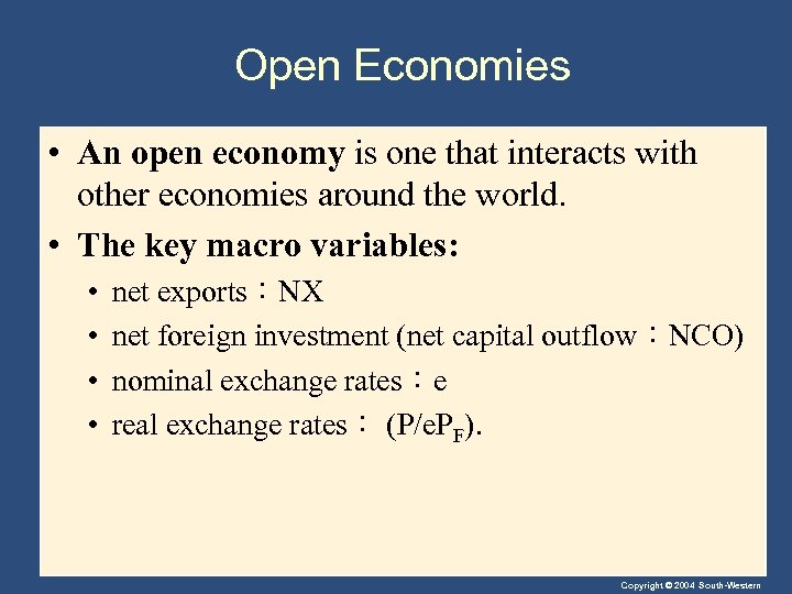 Open Economies • An open economy is one that interacts with other economies around