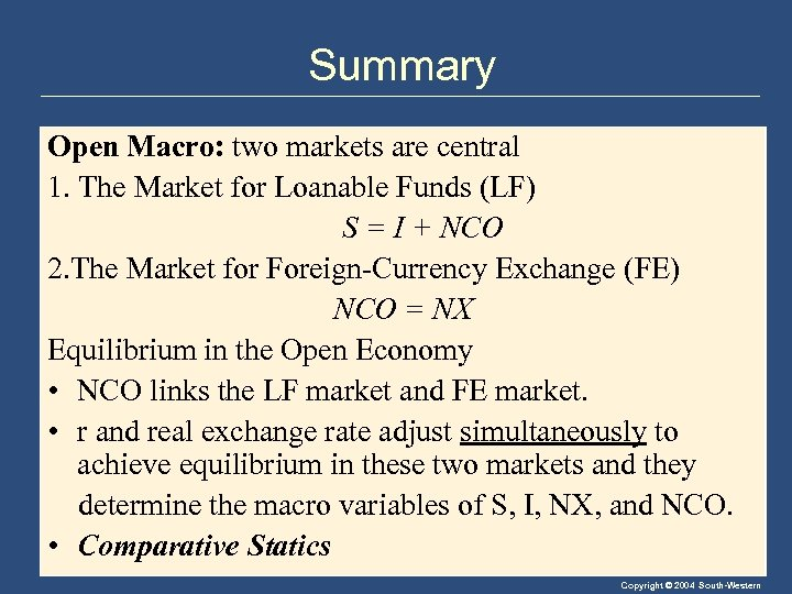 Summary Open Macro: two markets are central 1. The Market for Loanable Funds (LF)