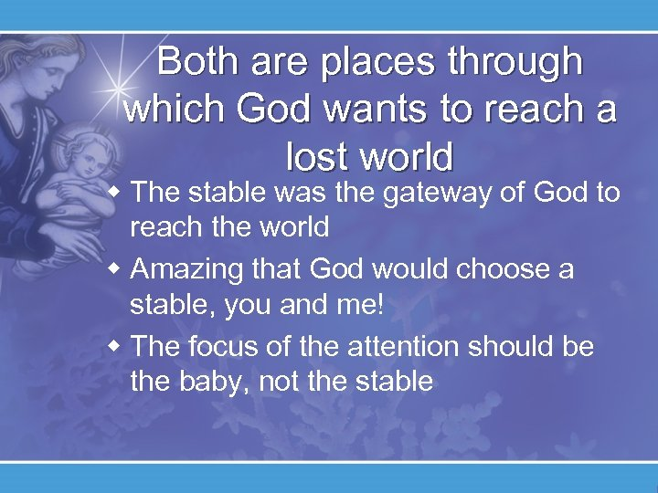 Both are places through which God wants to reach a lost world w The