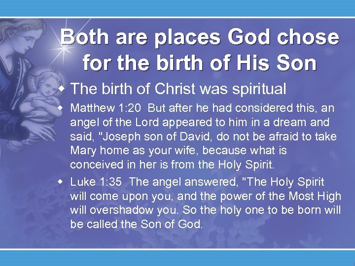 Both are places God chose for the birth of His Son w The birth