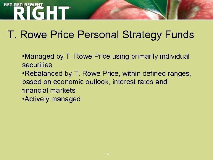 ® T. Rowe Price Personal Strategy Funds • Managed by T. Rowe Price using