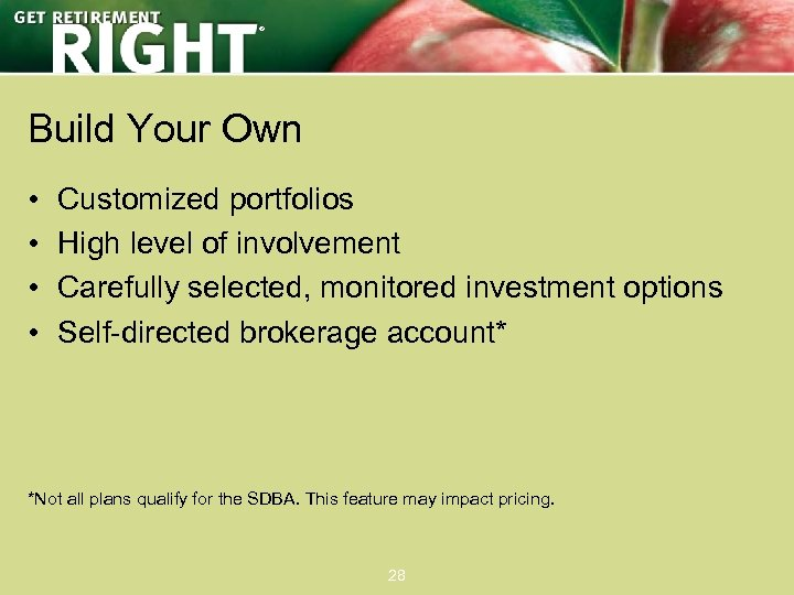 ® Build Your Own • • Customized portfolios High level of involvement Carefully selected,