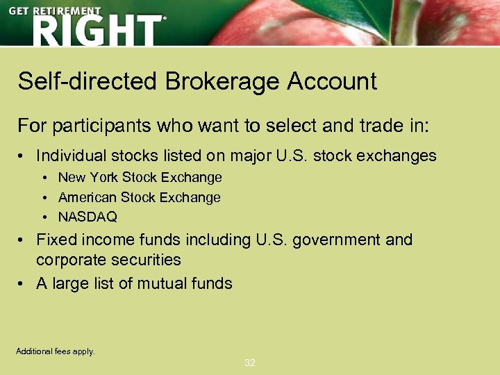 ® Self-directed Brokerage Account For participants who want to select and trade in: •