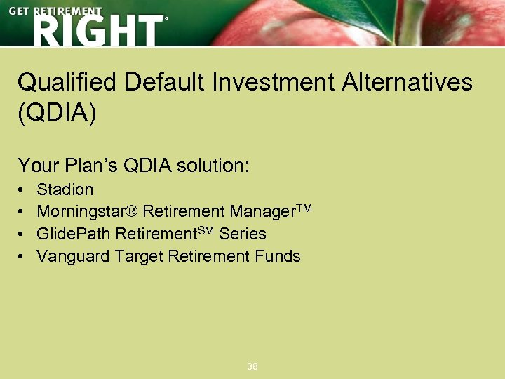 ® Qualified Default Investment Alternatives (QDIA) Your Plan's QDIA solution: • • Stadion Morningstar®