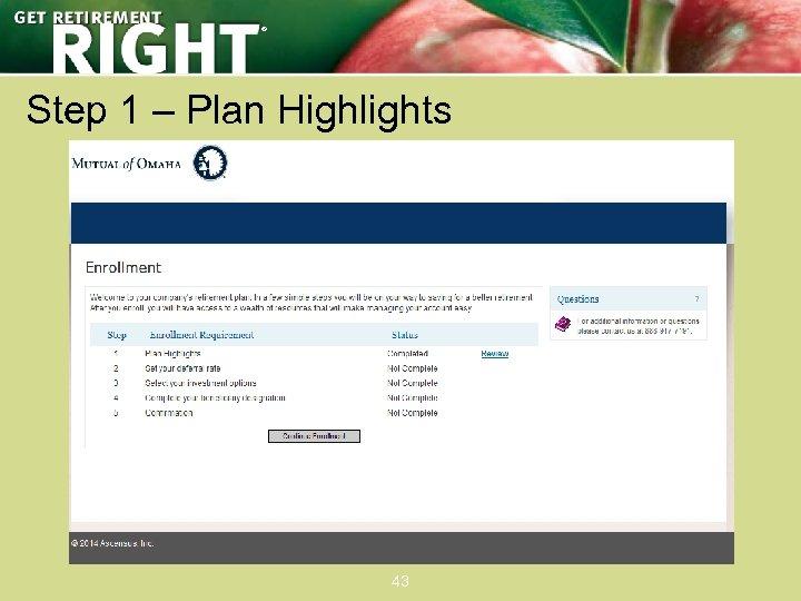 ® Step 1 – Plan Highlights 43
