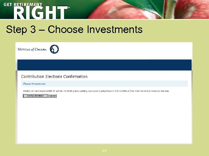 ® Step 3 – Choose Investments 46