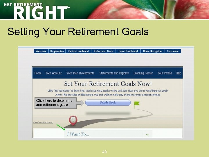 ® Setting Your Retirement Goals • Click here to determine your retirement goals 49