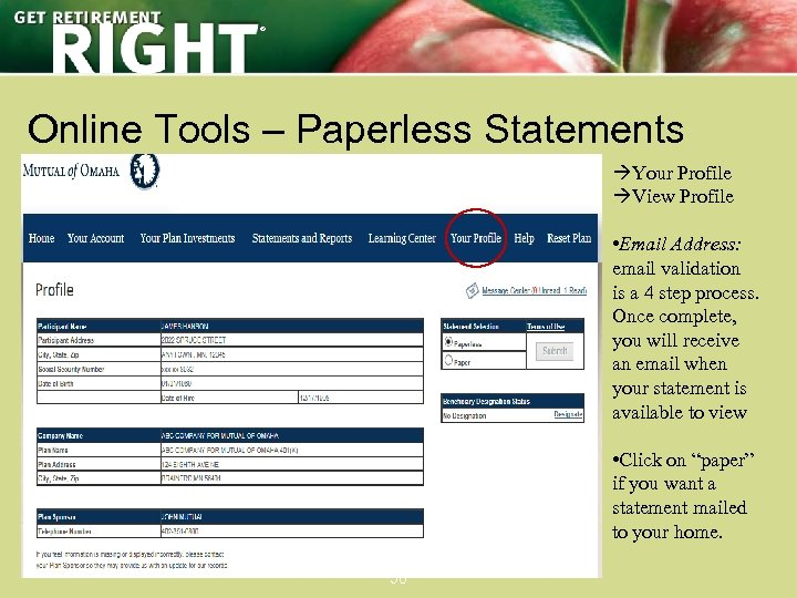 ® Online Tools – Paperless Statements àYour Profile àView Profile • Email Address: email