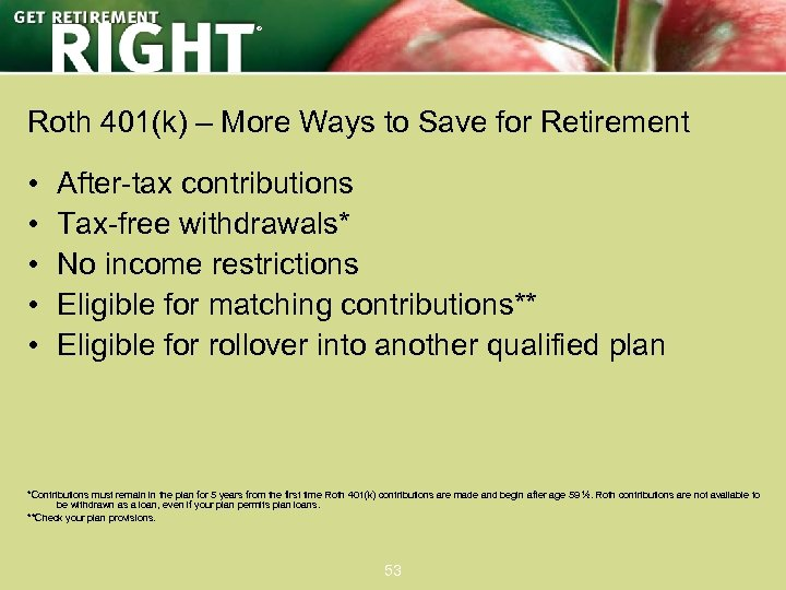 ® Roth 401(k) – More Ways to Save for Retirement • • • After-tax