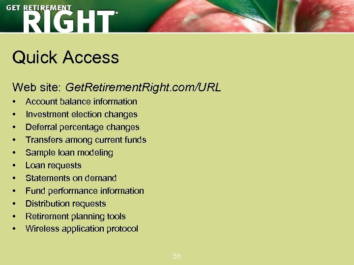 ® Quick Access Web site: Get. Retirement. Right. com/URL • • • Account balance